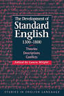 The Development of Standard English, 1300-1800: Theories, Descriptions, Conflicts by Cambridge University Press (Paperback, 2006)