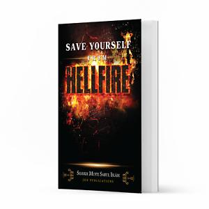 Save yourself from Hellfire by Shaykh Mufti Saiful Islam