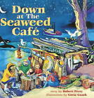Down at the Seaweed Cafe by Robert Perry (Hardback, 2003)