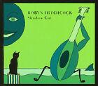 Shadow Cat [Digipak] by Robyn Hitchcock (CD, Apr-2008, Sartorial)