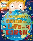 Your Guide to Life on Earth by Gill Arbuthnott (Hardback, 2016)