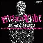 Mondo Grosso - Mix the Vibe (Street King/Mixed by , 2007)