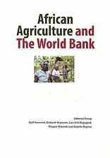 African Agriculture and the World Bank : Development or Impoverishment? by...