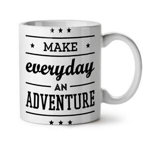 Everyday Adventure Funny NEW White Tea Coffee Mug 11 oz   Wellcoda