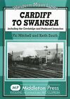 Cardiff to Swansea: Including the Cowbridge and Porthcawl Branches by Vic Mitchell, Keith Smith (Hardback, 2009)