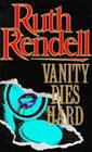 Vanity Dies Hard by Ruth Rendell (Paperback, 1984)