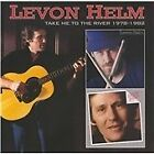 Levon Helm - Take Me to the River 1978-1982 (2011)