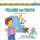 Growing God's Kids: Telling the Truth : A Book about Lying by Carolyn Larsen (2016, Paperback)