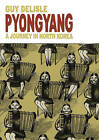 Pyongyang: A Journey in North Korea by Guy Delisle (Paperback, 2006)