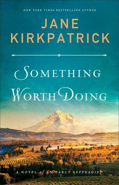 Something Worth Doing, Paperback by Kirkpatrick, Jane, Brand New, Free shippi...