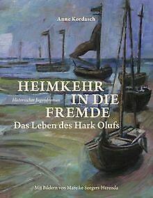 Heimkehr in die Fremde: Das Leben des Hark Olufs vo...   Buch   Zustand sehr gut