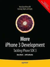 More iPhone 3 Development: Tackling iPhone SDK 3, Jeff LaMarche, Dave Mark, Very