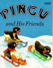 Pingu and His Friends by Sibylle Von Flue (Paperback, 1992)