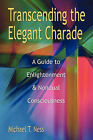 Transcending the Elegant Charade by Michael T Ness (Paperback / softback, 2011)