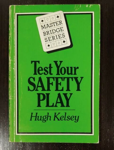 TEST YOUR SAFETY PLAY by Hugh Kelsey 1984 - Master Bridge Series