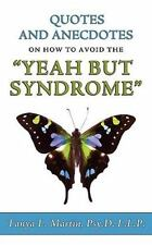 Quotes and Anecdotes on How to Avoid the Yeah but Syndrome by Tanya Lynnette...