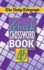 The  Daily Telegraph  Quick Crossword Book: No. 45 by Telegraph Group Limited (Paperback, 2007)