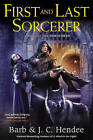 First and Last Sorcerer: A Novel of the Noble Dead by Barb Hendee, J. C. Hendee (Hardback, 2015)