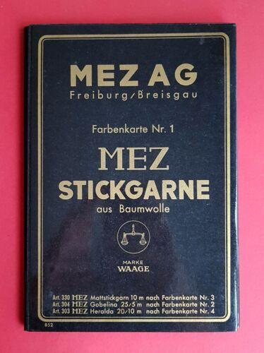 Farbenkarte Musterkarte Nr. 1 MEZ AG Freiburg Breisgau STICKGARN  ( F16709