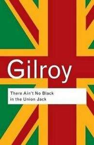 There-Ain-039-t-No-Black-in-the-Union-Jack-by-Paul-Gilroy-9780415289818-Brand-New