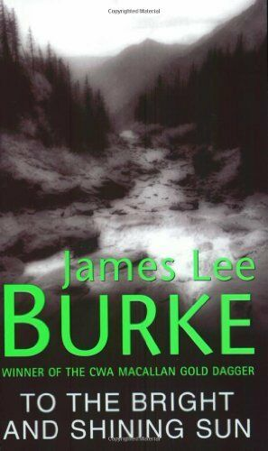 To the Bright and Shining Sun,James Lee Burke