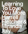 Learning to Love You More by Miranda July, Harrell Fletcher (Paperback, 2007)