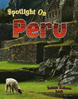 Spotlight on Peru by Bobbie Kalman (Paperback, 2008)