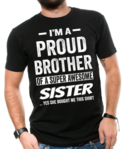 Gift For Brother Funny Birthday Gift For Brother Proud Brother Funny T shirt