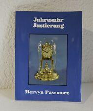 Jahresuhr Justierung / Mervyn Passmore, Uhrenbuch