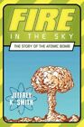 Fire in The Sky 9781449092658 by Jeffrey Smith Hardcover