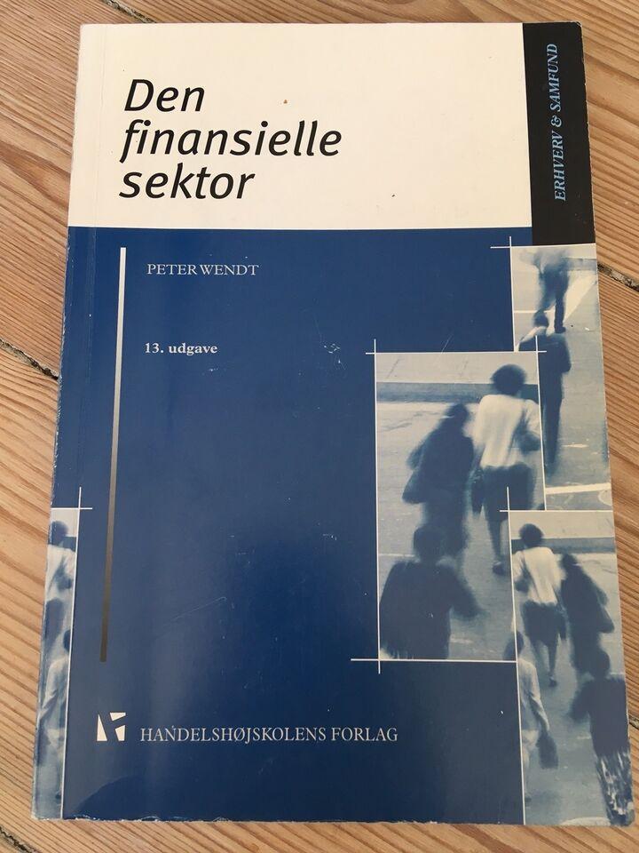 Den finansielle sektor, Peter Wendt, emne: økonomi