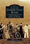 Along the Connecticut River: Fairlee/West Fairlee, Orford, Bradford, Piermont, Newbury and Haverhill by Phyllis Lavelle, Local Historic Societies (Paperback / softback, 1996)