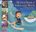 My First Book of Indonesian Words: An ABC Rhyming Book of Indonesian Language and Culture by Linda Hibbs (Hardback, 2016)