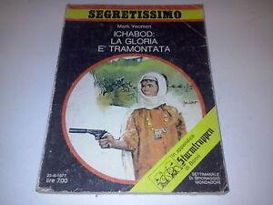 SEGRETISSIMO-MONDADORI-N-708-MARK-YEOMEN-ICHABOD-LA-GLORIA-e-TRAMONTATA-1977