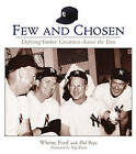 Few and Chosen Yankees: Defining Yankee Greatness Across the Eras by Whitey Ford, Phil Pepe (Paperback, 2005)