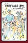 Westward Ho! by Laverne M Uhte (Paperback / softback, 2007)