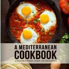 NEW A Mediterranean Cookbook: A Collection of Persian Lebanese and Turkish Recip