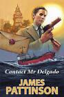 Contact Mr. Delgado by James Pattinson (Hardback, 2011)