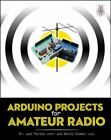 Arduino Projects for Amateur Radio by Jack Purdum and Dennis Kidder (2014, Paperback)