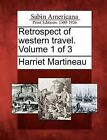 Retrospect of Western Travel. Volume 1 of 3 by Harriet Martineau (Paperback / softback, 2012)