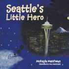 Seattle's Little Hero 9781463433581 by McKayla Matthews Book