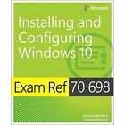 Exam Ref 70-698 Installing and Configuring Windows 10 by Andrew Bettany, Andrew Warren (Paperback, 2016)