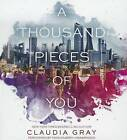 A Thousand Pieces of You by Claudia Gray (CD-Audio, 2014)