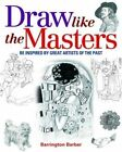 Draw Like the Masters by Barrington Barber (Paperback, 2014)