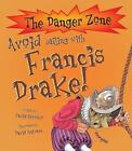 Avoid Sailing With Francis Drake! by David Stewart (Paperback, 2006)