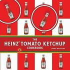 The Heinz Tomato Ketchup Cookbook by Paul Hartley (Hardback, 2007)