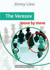 The Veresov: Move by Move by Jimmy Liew (Paperback, 2015)