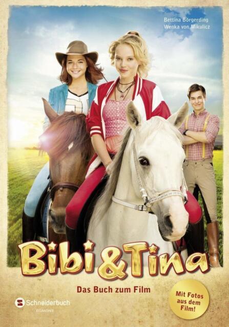 Bibi und Tina. Das Buch zum Film von Wenka Mikulicz und Bettina Börgerding (201…