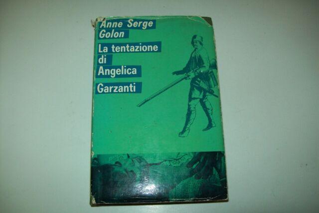 ANNE SERGE GOLON:LA TENTAZIONE DI ANGELICA.PRIMA EDIZIONE!ROMANZI VERDI GARZANTI