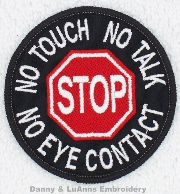 SEW ON $5.50  STOP NO TOUCH TALK EYE CONTACT SERVICE DOG PATCH 3IN Danny LuAnns